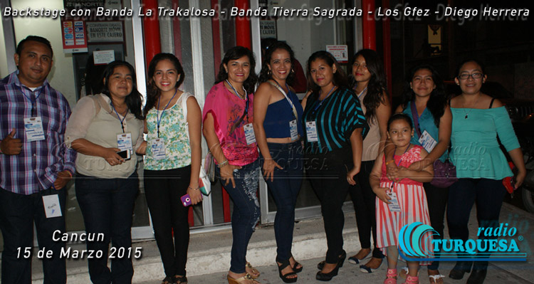 Backstage con La Trakalosa en Cancun